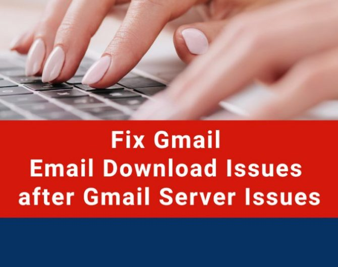 fix-gmail-email-download-issues-after-gmail-server-issues